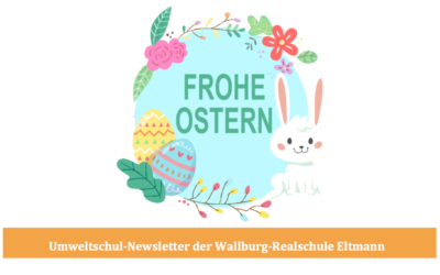 Umweltschul-Newsletter der Wallburg-Realschule Eltmann